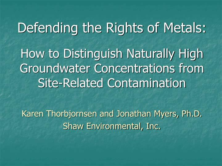 Defending the Rights of Metals: