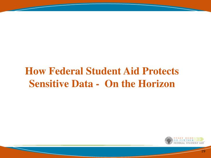 How Federal Student Aid Protects Sensitive Data -  On the Horizon