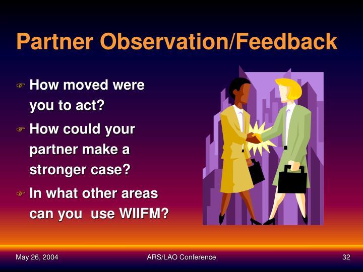 Partner Observation/Feedback