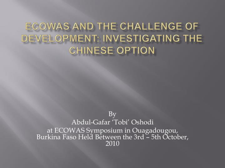 ecowas and the challenge of development investigating the chinese option