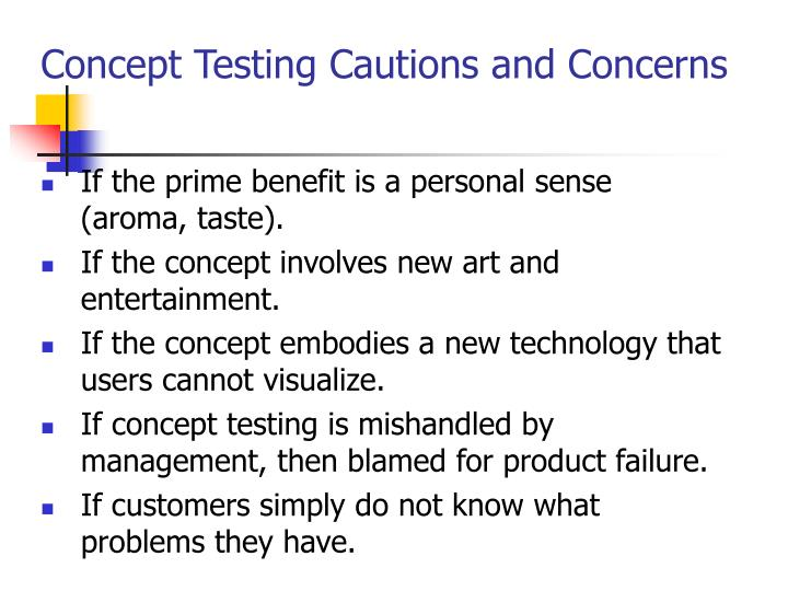 Concept Testing Cautions and Concerns