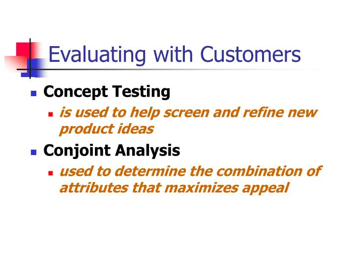 Evaluating with customers