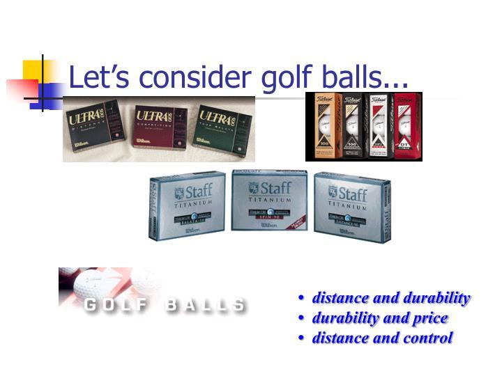 Let's consider golf balls...