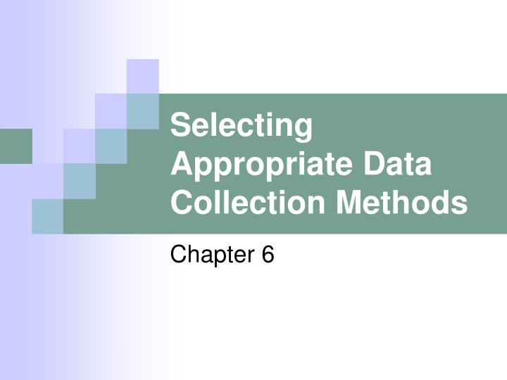 selecting appropriate data collection methods n.