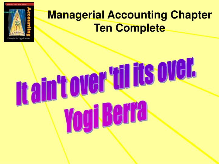 Managerial Accounting Chapter Ten Complete