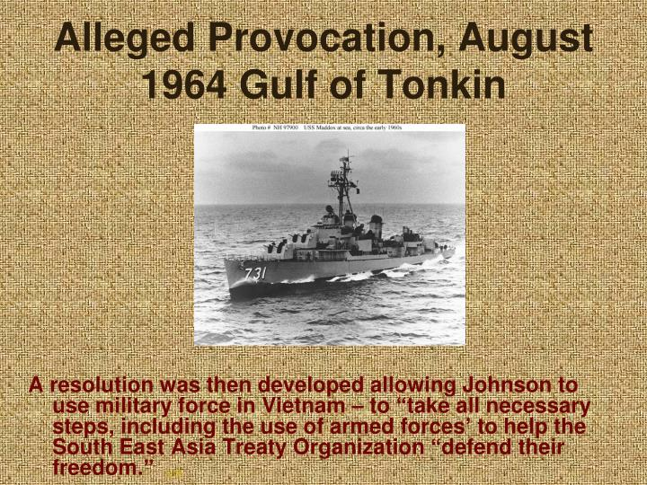 Alleged Provocation, August 1964 Gulf of Tonkin