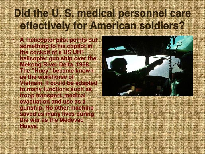 Did the U. S. medical personnel care effectively for American soldiers?