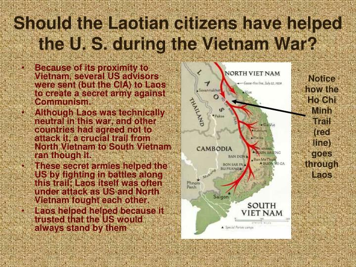Should the Laotian citizens have helped the U. S. during the Vietnam War?