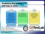 problems that testing will help to solve