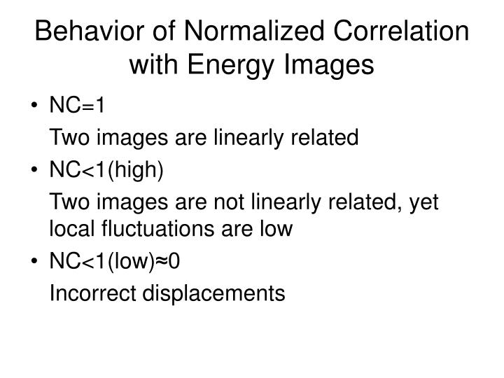 Behavior of Normalized Correlation with Energy Images