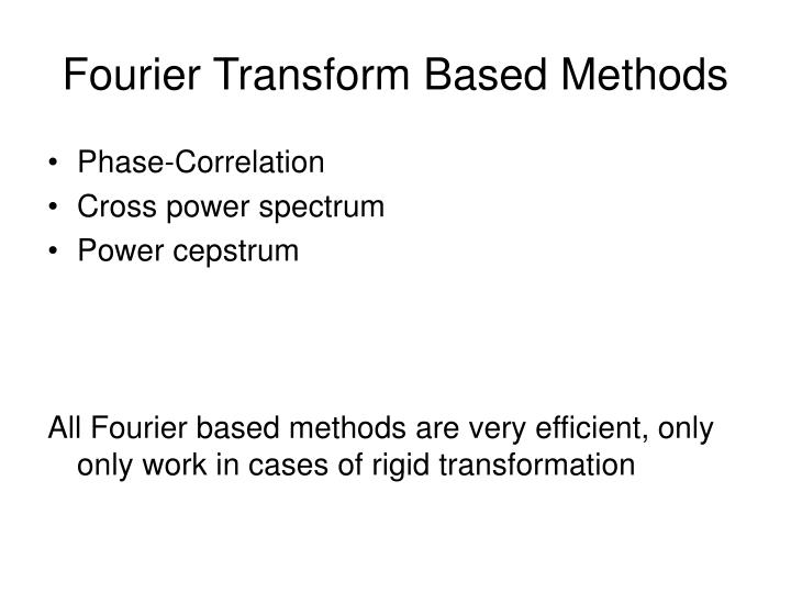 Fourier Transform Based Methods