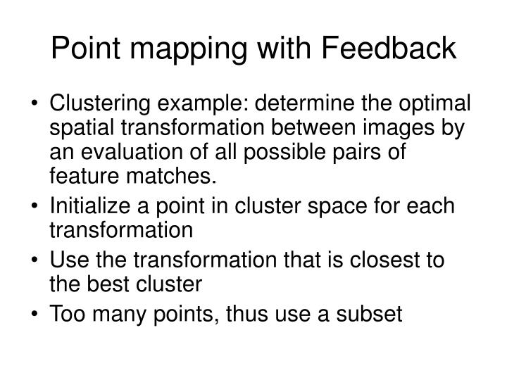 Point mapping with Feedback