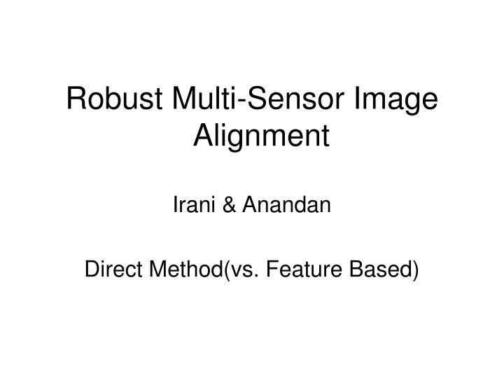 Robust Multi-Sensor Image Alignment