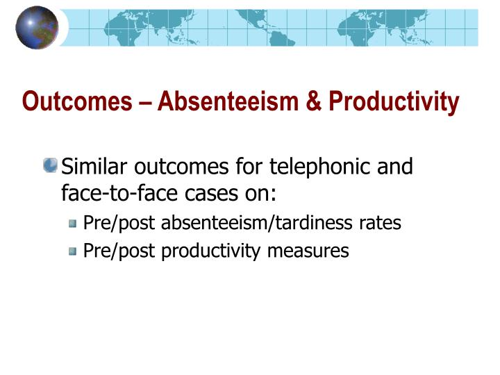 Outcomes – Absenteeism & Productivity