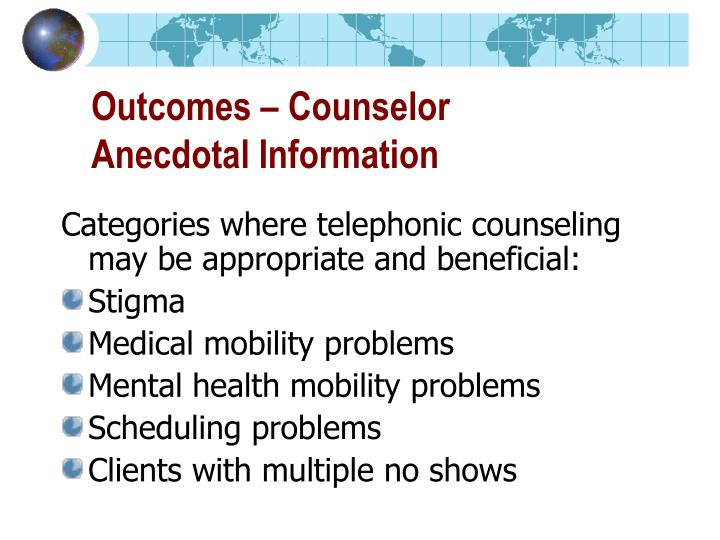 Outcomes – Counselor Anecdotal Information