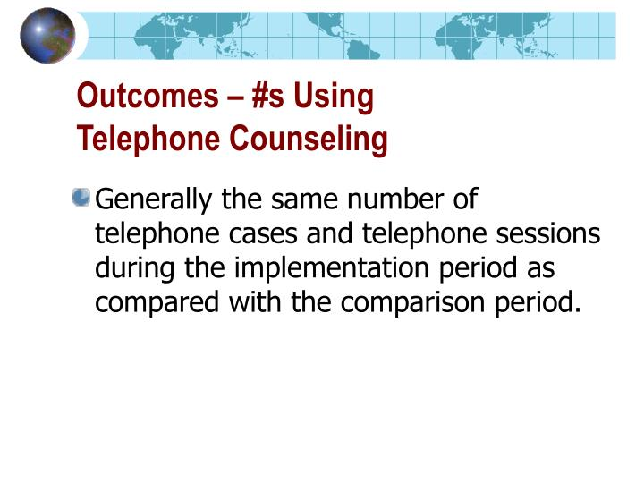 Outcomes – #s Using Telephone Counseling