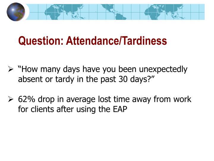 Question: Attendance/Tardiness