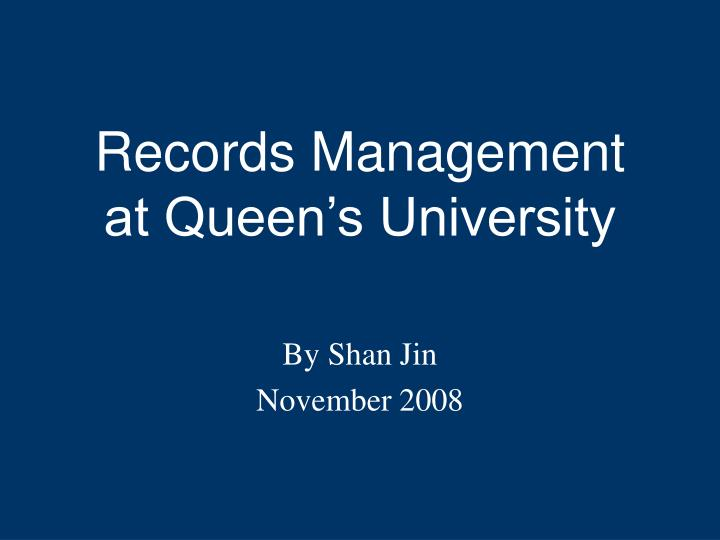 Records management at queen s university