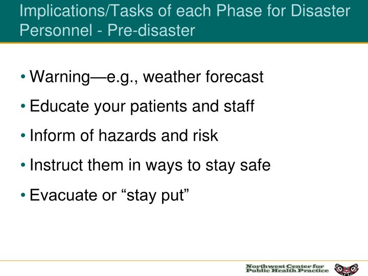 Implications/Tasks of each Phase for Disaster Personnel - Pre-disaster