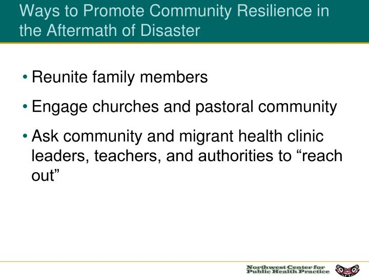 Ways to Promote Community Resilience in the Aftermath of Disaster