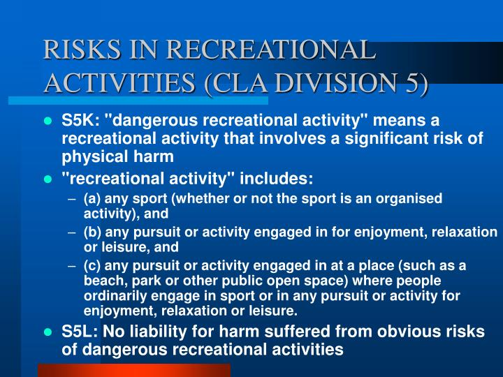 RISKS IN RECREATIONAL ACTIVITIES (CLA DIVISION 5)
