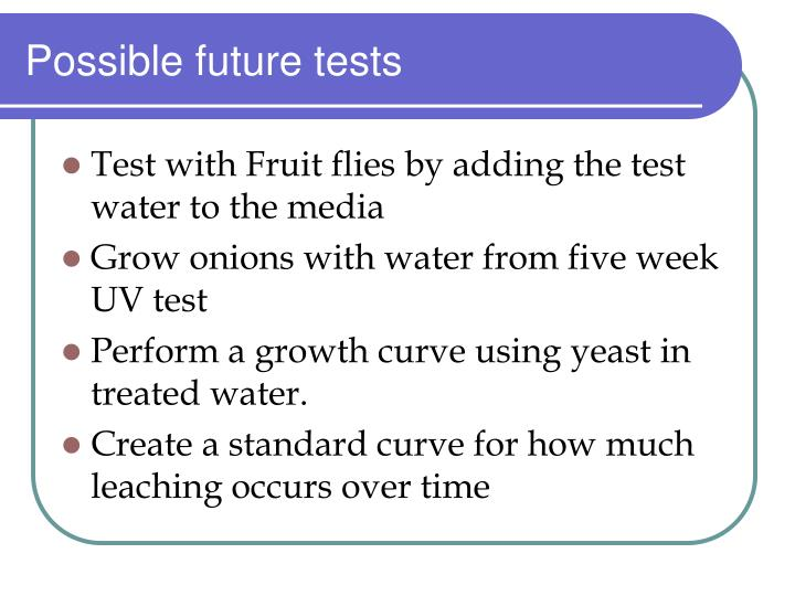 Possible future tests