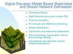 digital elevation model based watershed and stream network delineation