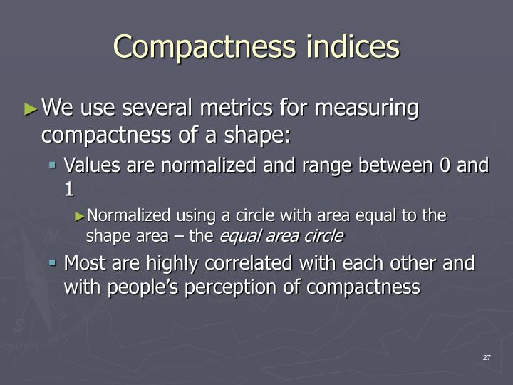 Compactness indices