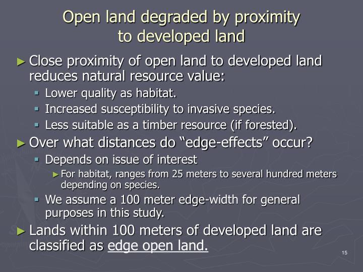 Open land degraded by proximity