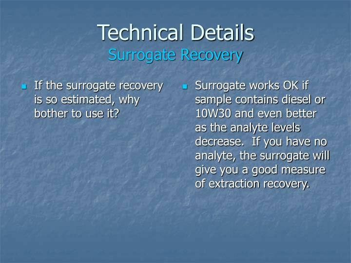 If the surrogate recovery is so estimated, why bother to use it?