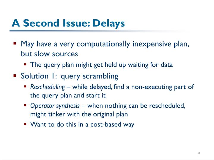A Second Issue: Delays
