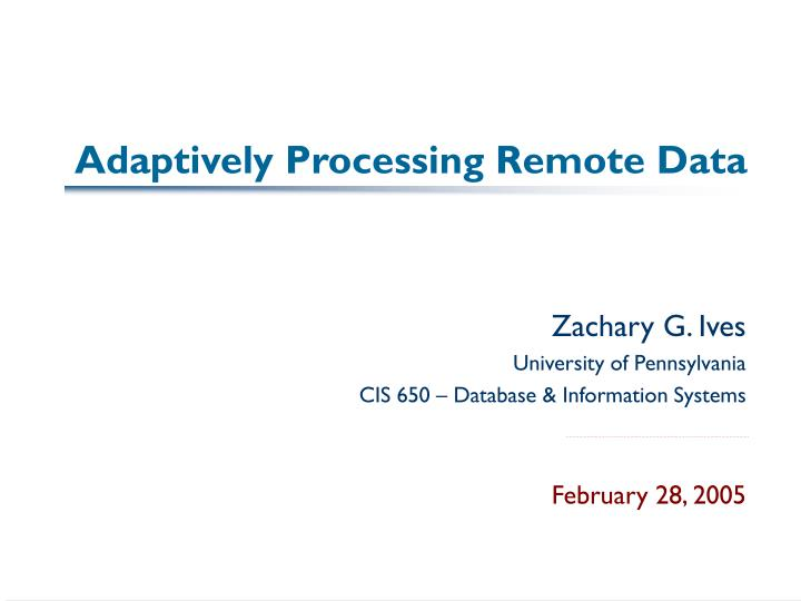 Adaptively processing remote data
