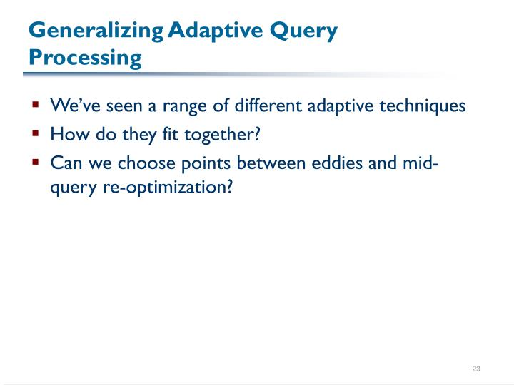 Generalizing Adaptive Query Processing