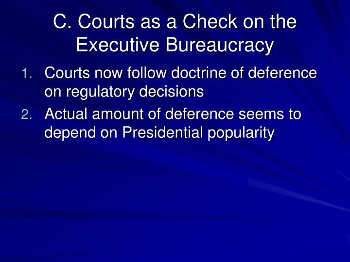 C. Courts as a Check on the Executive Bureaucracy