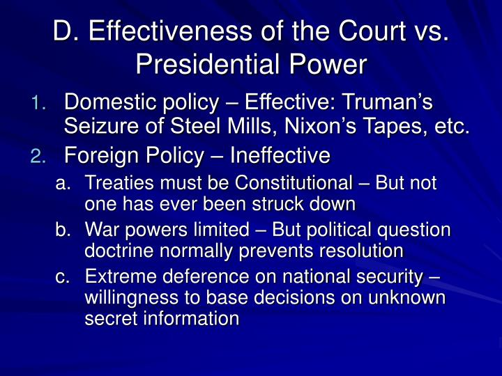 D. Effectiveness of the Court vs. Presidential Power