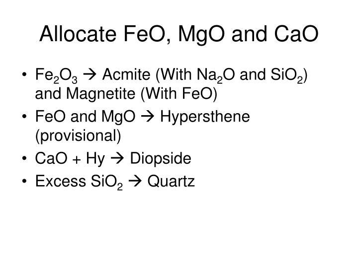 Allocate FeO, MgO and CaO