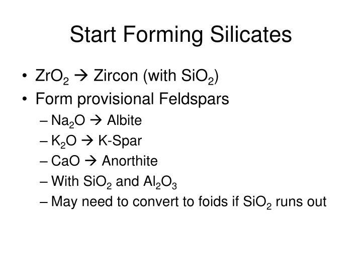 Start Forming Silicates