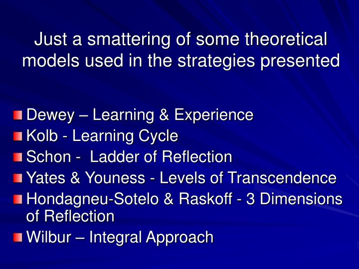Just a smattering of some theoretical models used in the strategies presented