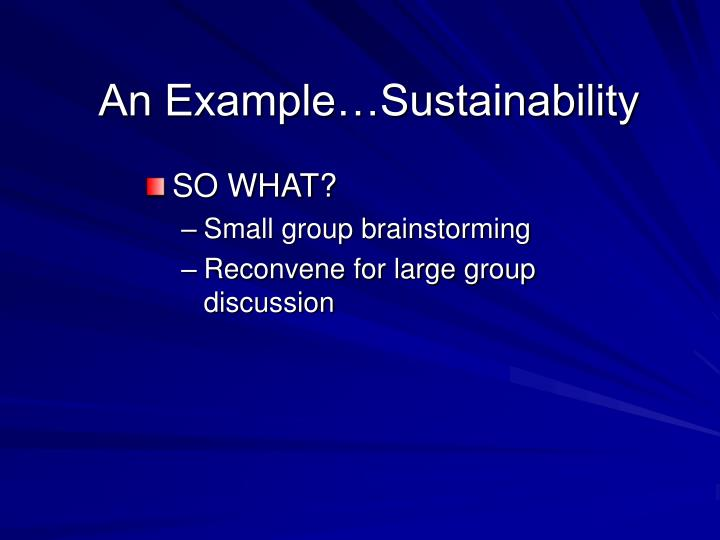 An Example…Sustainability