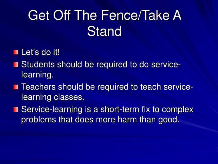 Get Off The Fence/Take A Stand