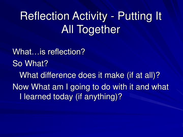 Reflection Activity - Putting It All Together
