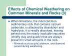 effects of chemical weathering on common minerals and rocks 3