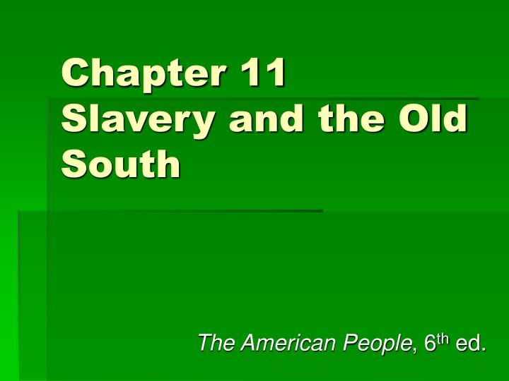 chapter 11 slavery and the old south n.