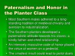 paternalism and honor in the planter class