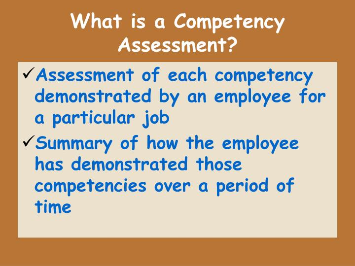What is a competency assessment