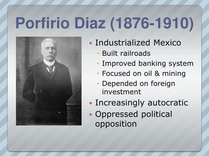 Porfirio Diaz (1876-1910)