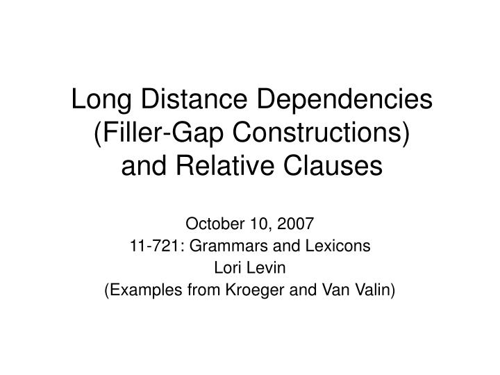 long distance dependencies filler gap constructions and relative clauses n.