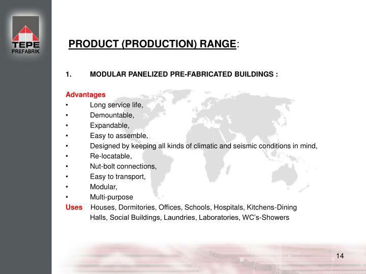 PRODUCT (PRODUCTION) RANGE