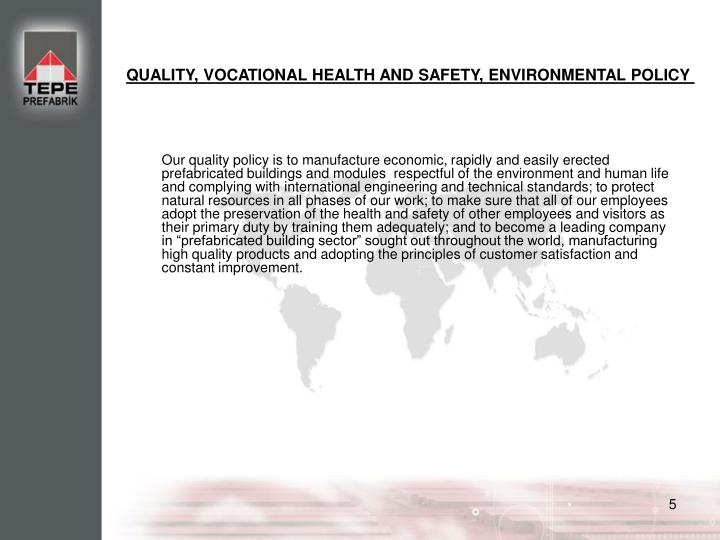 QUALITY, VOCATIONAL HEALTH AND SAFETY, ENVIRONMENTAL POLICY