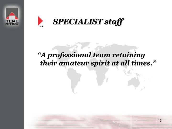 SPECIALIST staff